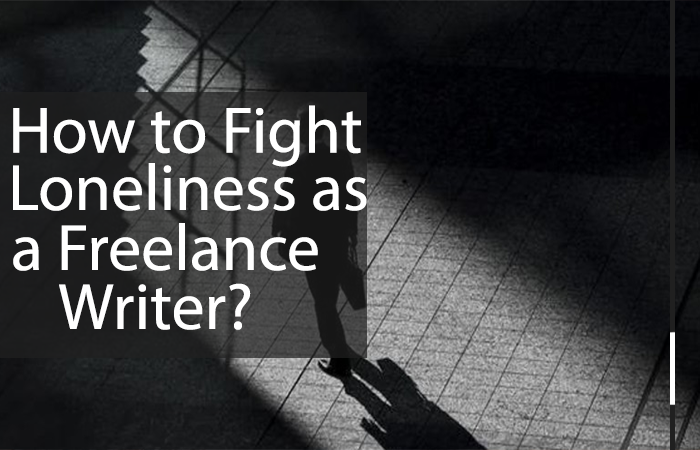 How to Fight Loneliness as a Freelance Writer