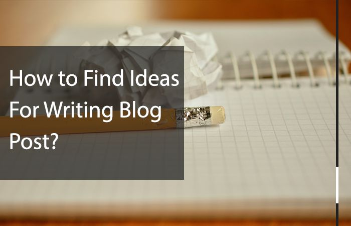 How to find ideas and inspirations for writing blog post