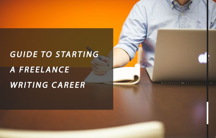 A Complete Guide To Starting A Freelance Writing Career