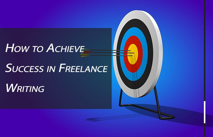 Freelance Writing Success 7 Must-Follow Strategies to Achieving It